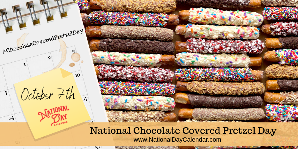 NATIONAL CHOCOLATE COVERED PRETZEL DAY