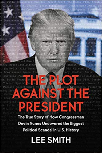 The Plot Against Trump, From Spygate to the Impeachment Inquiry—Lee Smith